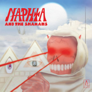 "Naphta and The Shamans""Naphta and The Shamans"""