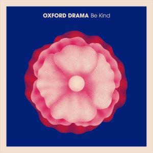 "Oxford Drama ""Be Kind"""