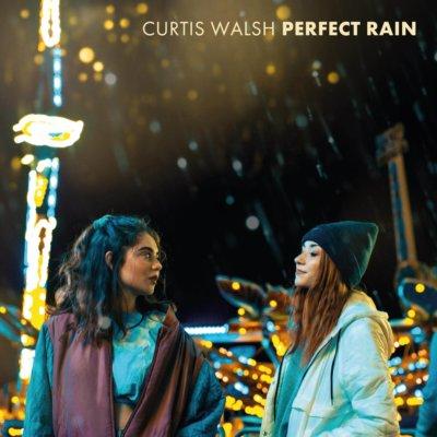 """Curtis Walsh – """"Perfect Rain"""""""
