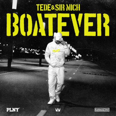 "TEDE & SIR MICH - ""Boatever"""