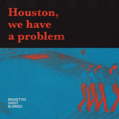 "Brunettes Shoot Blondes – ""Houston"""