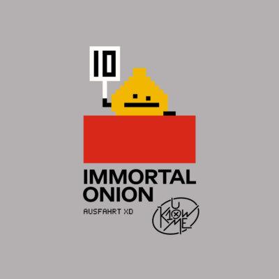 Immortal Onion - Ausfahrt XD